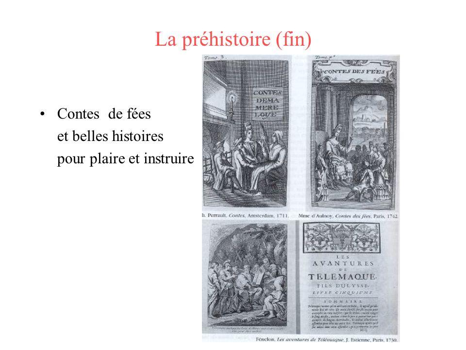 La préhistoire (fin) Contes de fées et belles histoires pour plaire et instruire