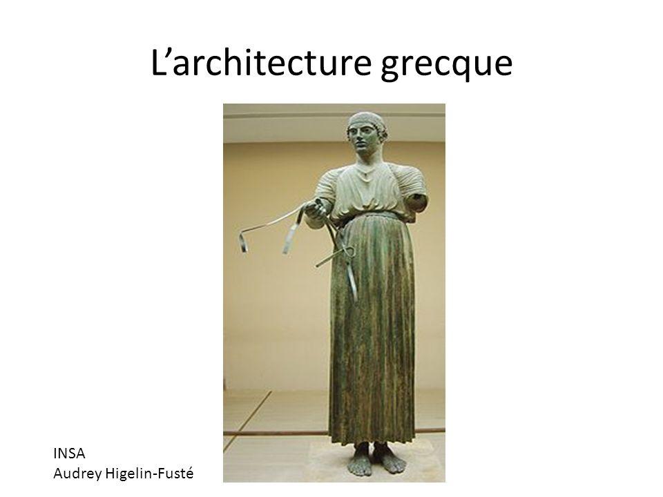 Larchitecture grecque INSA Audrey Higelin-Fusté