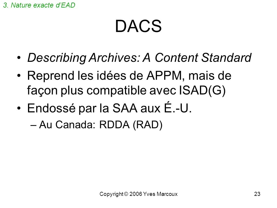 Copyright © 2006 Yves Marcoux22 ISAAR (CPF) 2 International Standard Archival Authority Record for Corporate Bodies, Persons and Families –Norme inter