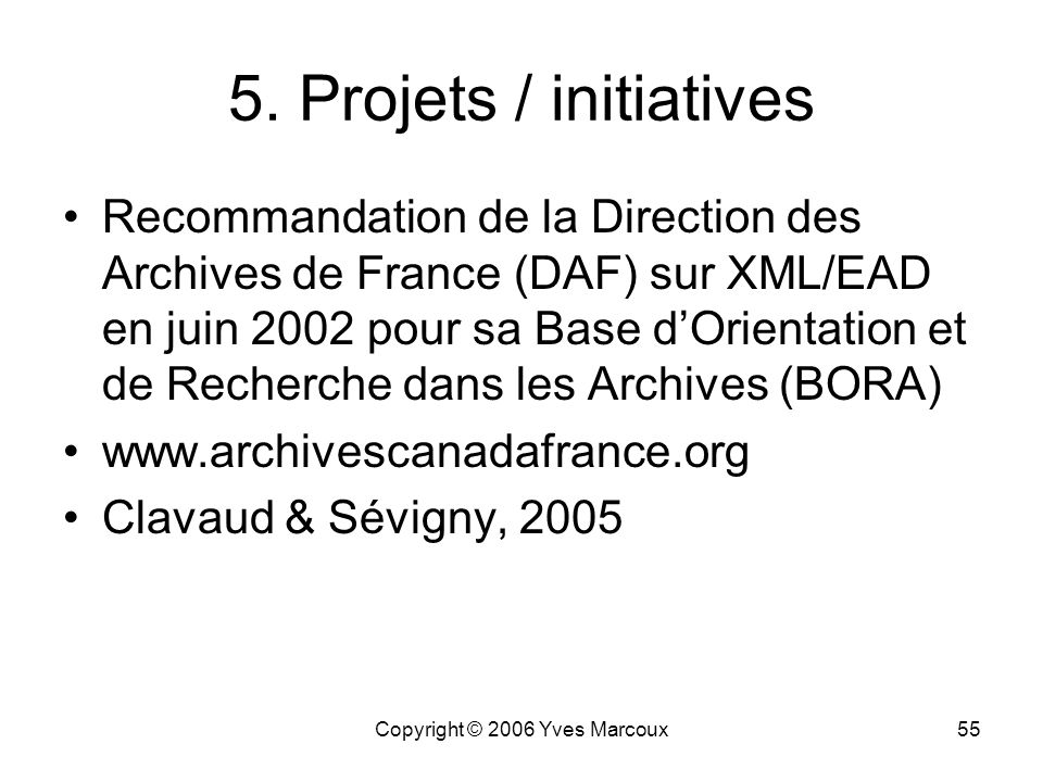 Copyright © 2006 Yves Marcoux55 5.