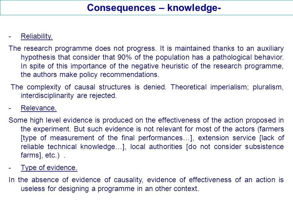 Consequences – knowledge- -Reliability. The research programme does not progress.