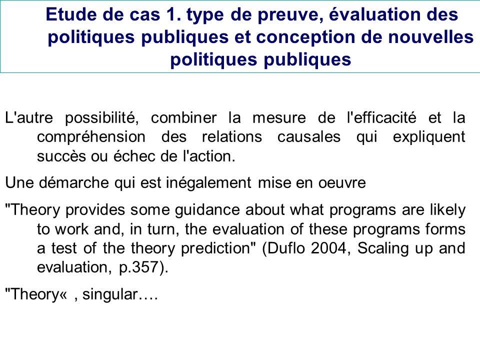Etude de cas 1. type de preuve, évaluation des politiques publiques et conception de nouvelles politiques publiques L'autre possibilité, combiner la m