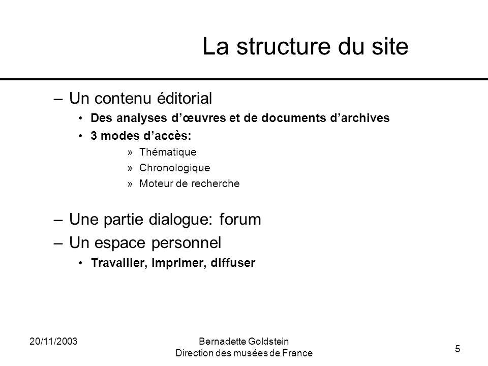 5 20/11/2003Bernadette Goldstein Direction des musées de France La structure du site –Un contenu éditorial Des analyses dœuvres et de documents darchi