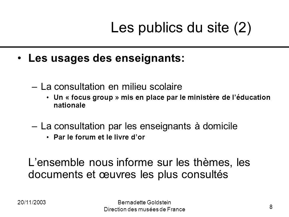 8 20/11/2003Bernadette Goldstein Direction des musées de France Les publics du site (2) Les usages des enseignants: –La consultation en milieu scolair