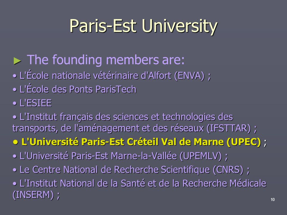 The founding members are: L'École nationale vétérinaire d'Alfort (ENVA) ; L'École nationale vétérinaire d'Alfort (ENVA) ; L'École des Ponts ParisTech