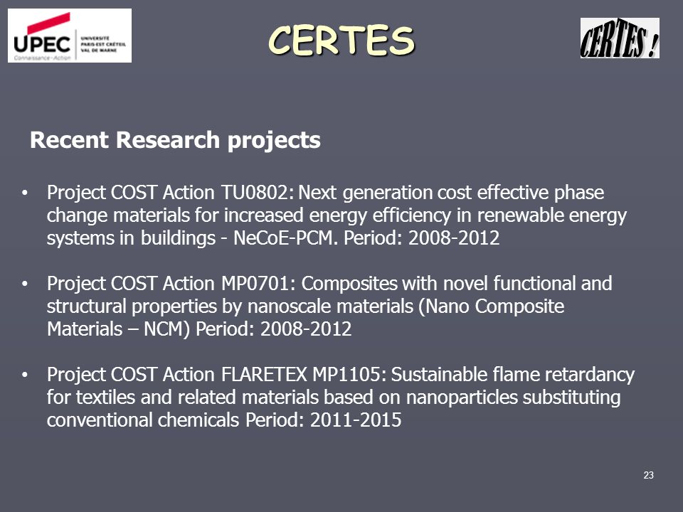 23 CERTES Project COST Action TU0802: Next generation cost effective phase change materials for increased energy efficiency in renewable energy system