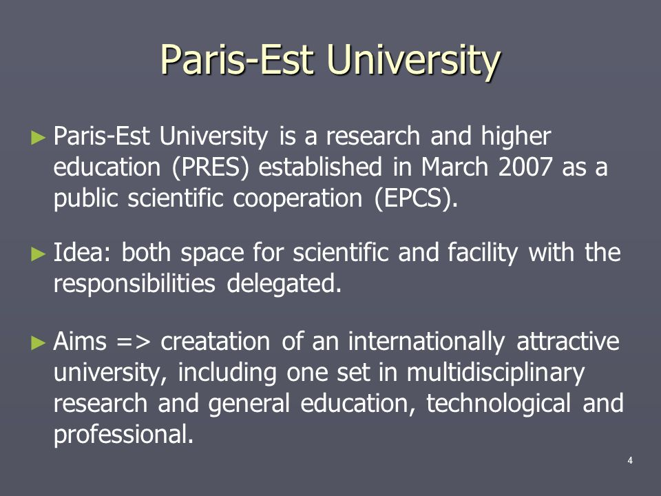 Paris-Est University is a research and higher education (PRES) established in March 2007 as a public scientific cooperation (EPCS). Idea: both space f