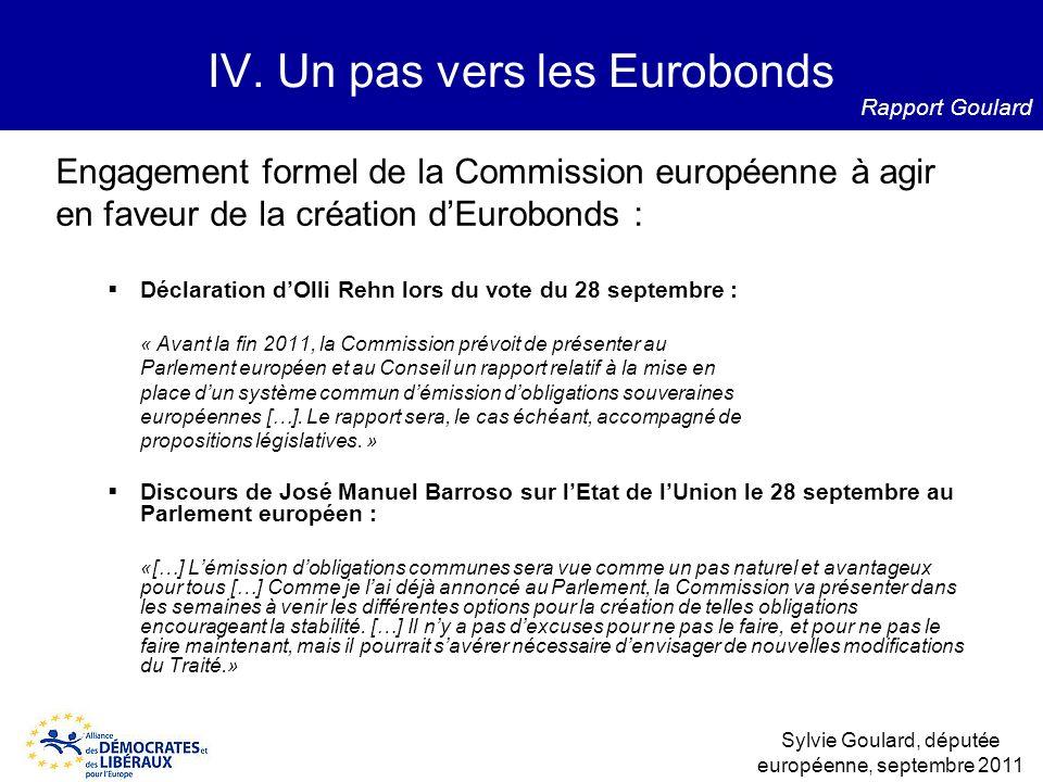 Engagement formel de la Commission européenne à agir en faveur de la création dEurobonds : Déclaration dOlli Rehn lors du vote du 28 septembre : « Ava