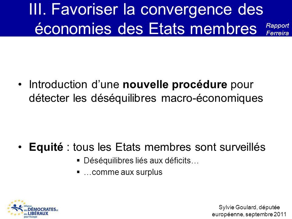 Introduction dune nouvelle procédure pour détecter les déséquilibres macro-économiques Equité : tous les Etats membres sont surveillés Déséquilibres l