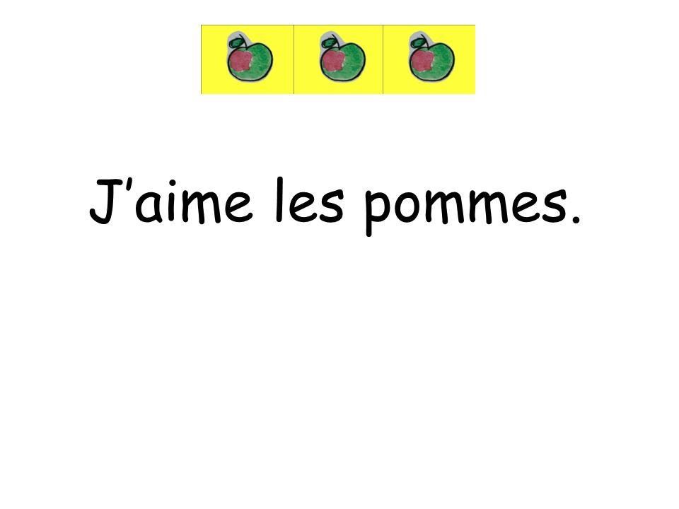 Jaime les pommes.