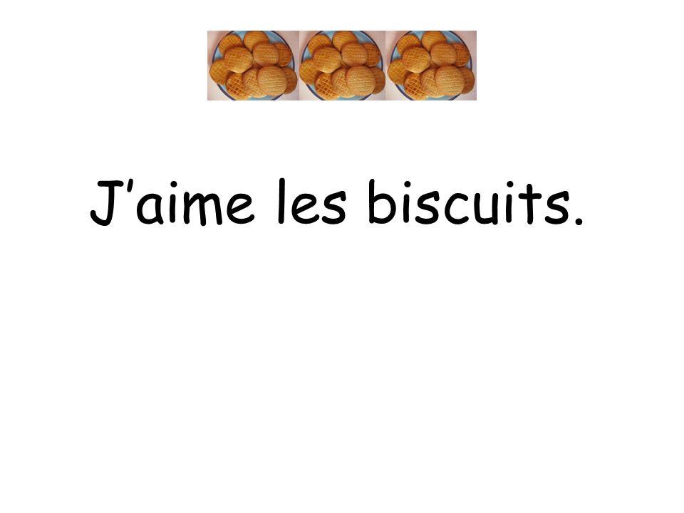 Jaime les biscuits.