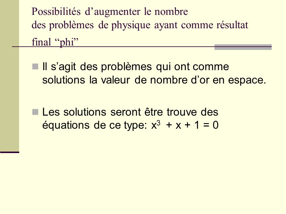 Possibilités daugmenter le nombre des problèmes de physique ayant comme résultat final phi Il sagit des problèmes qui ont comme solutions la valeur de