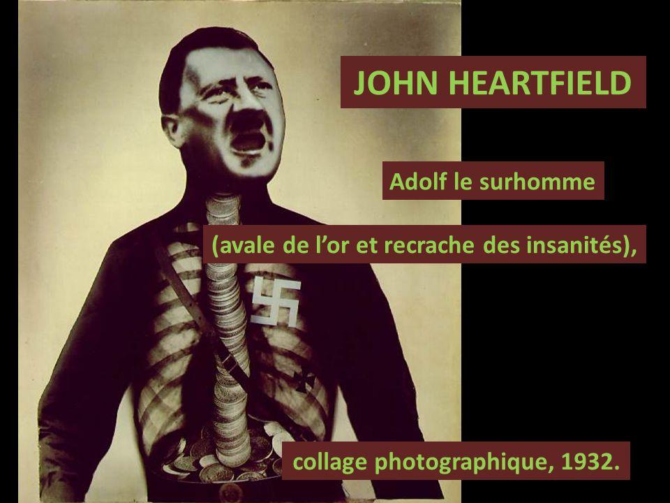 JOHN HEARTFIELD (avale de lor et recrache des insanités), Adolf le surhomme collage photographique, 1932.