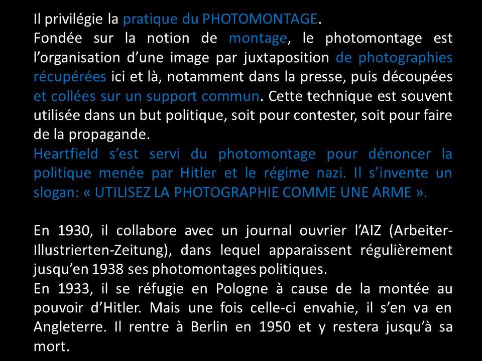 Il privilégie la pratique du PHOTOMONTAGE. Fondée sur la notion de montage, le photomontage est lorganisation dune image par juxtaposition de photogra