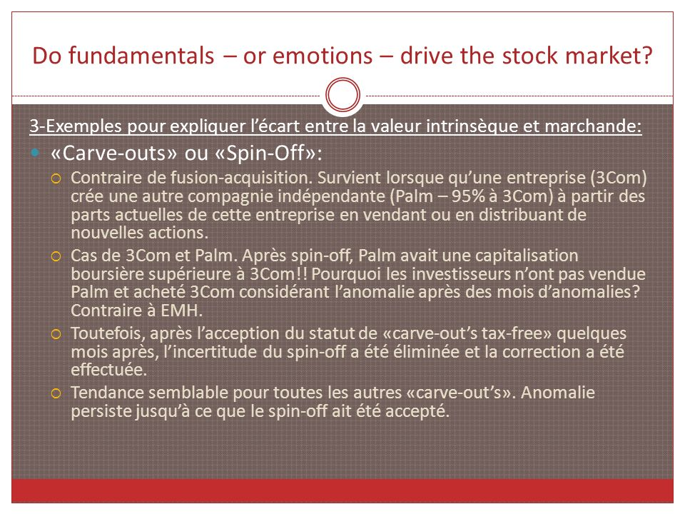 Do fundamentals – or emotions – drive the stock market? 3-Exemples pour expliquer lécart entre la valeur intrinsèque et marchande: «Carve-outs» ou «Sp