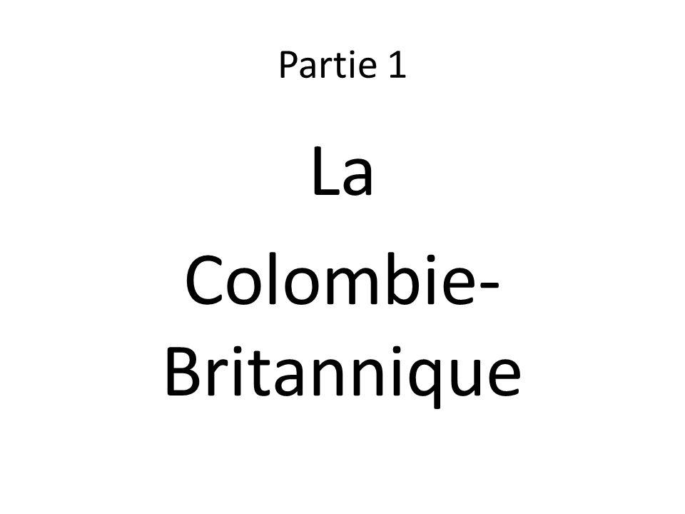 La Colombie-Britannique La ruée vers lor de 1858 attire plus de 30 000 mineurs dans la vallée du Fraser – des Américains surtout.