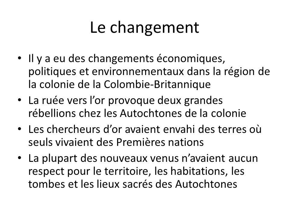 Le changement Il y a eu des changements économiques, politiques et environnementaux dans la région de la colonie de la Colombie-Britannique La ruée ve