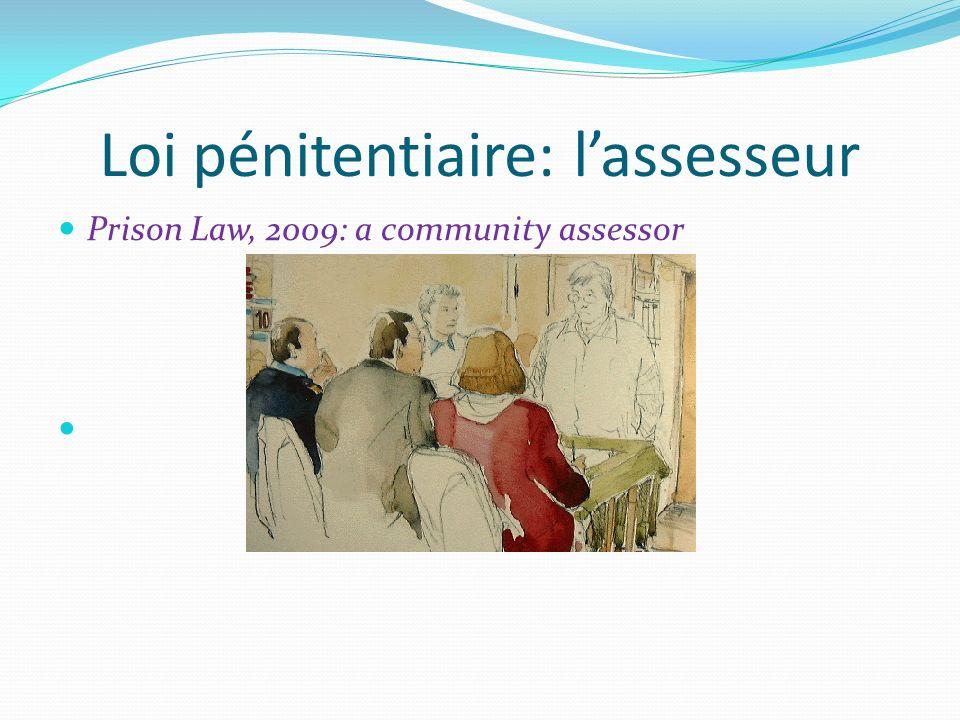 Loi pénitentiaire: lassesseur Prison Law, 2009: a community assessor
