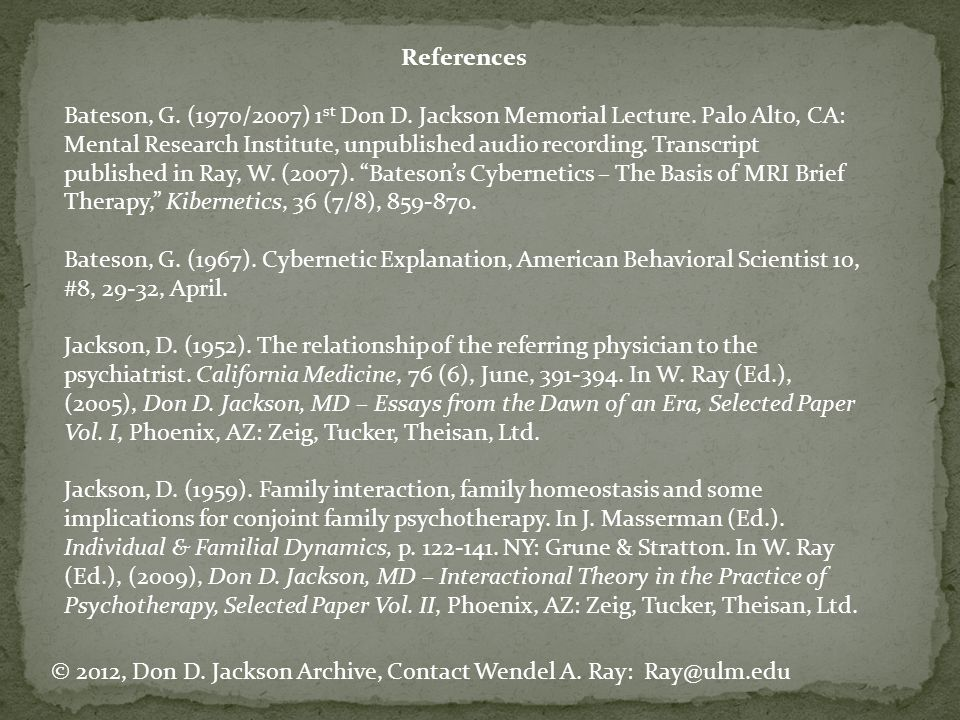 References Bateson, G.(1970/2007) 1 st Don D. Jackson Memorial Lecture.