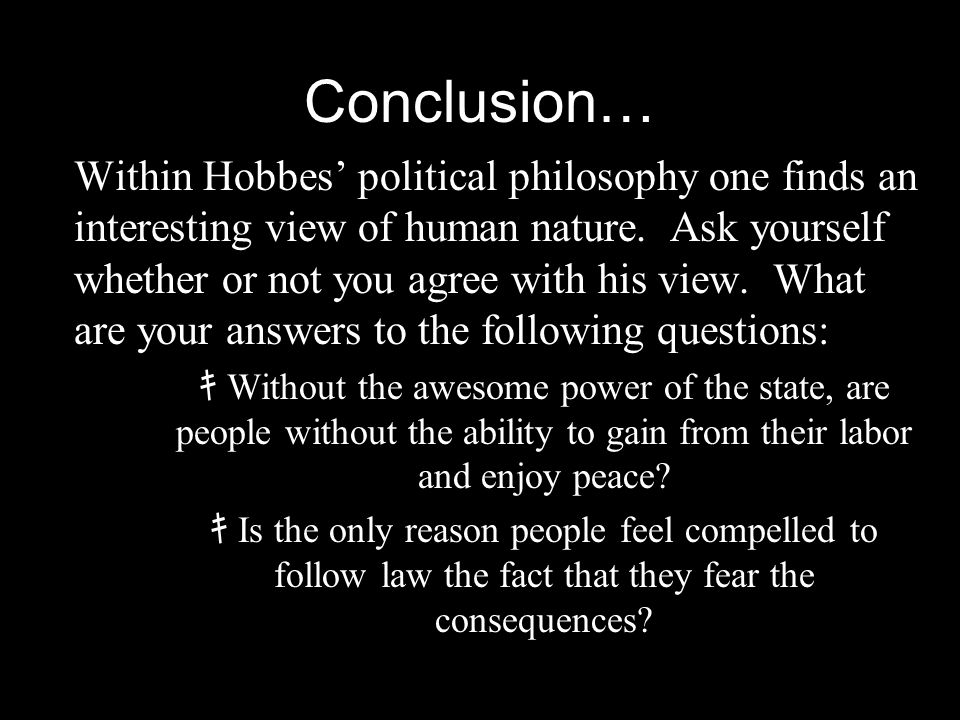 Your evaluation of Hobbes: If you sat down, note which statement you disagreed with.
