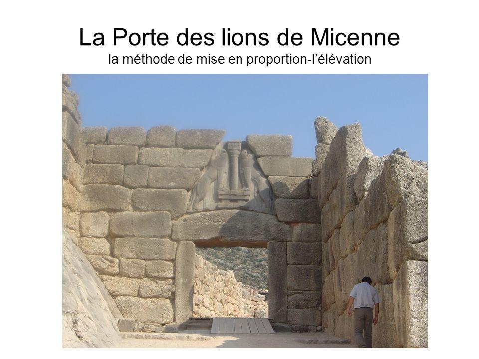 La Porte des lions de Micenne la méthode de mise en proportion-lélévation