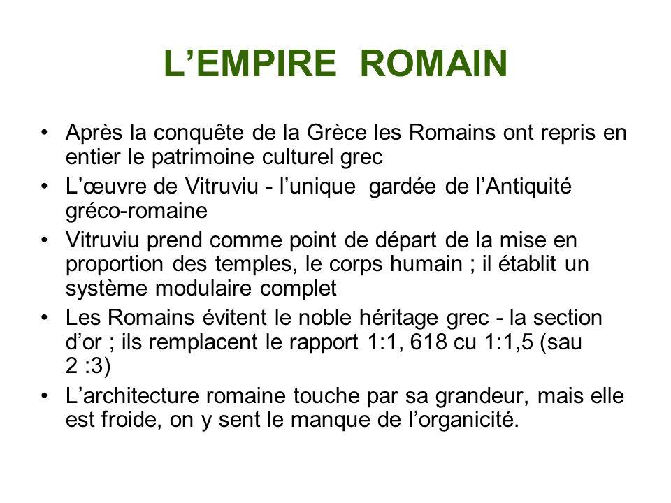 LEMPIRE ROMAIN Après la conquête de la Grèce les Romains ont repris en entier le patrimoine culturel grec Lœuvre de Vitruviu - lunique gardée de lAnti