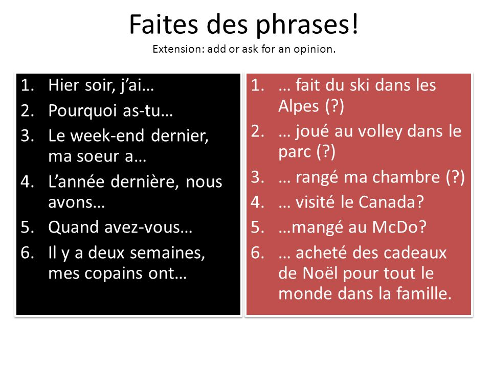 Faites des phrases. Extension: add or ask for an opinion.