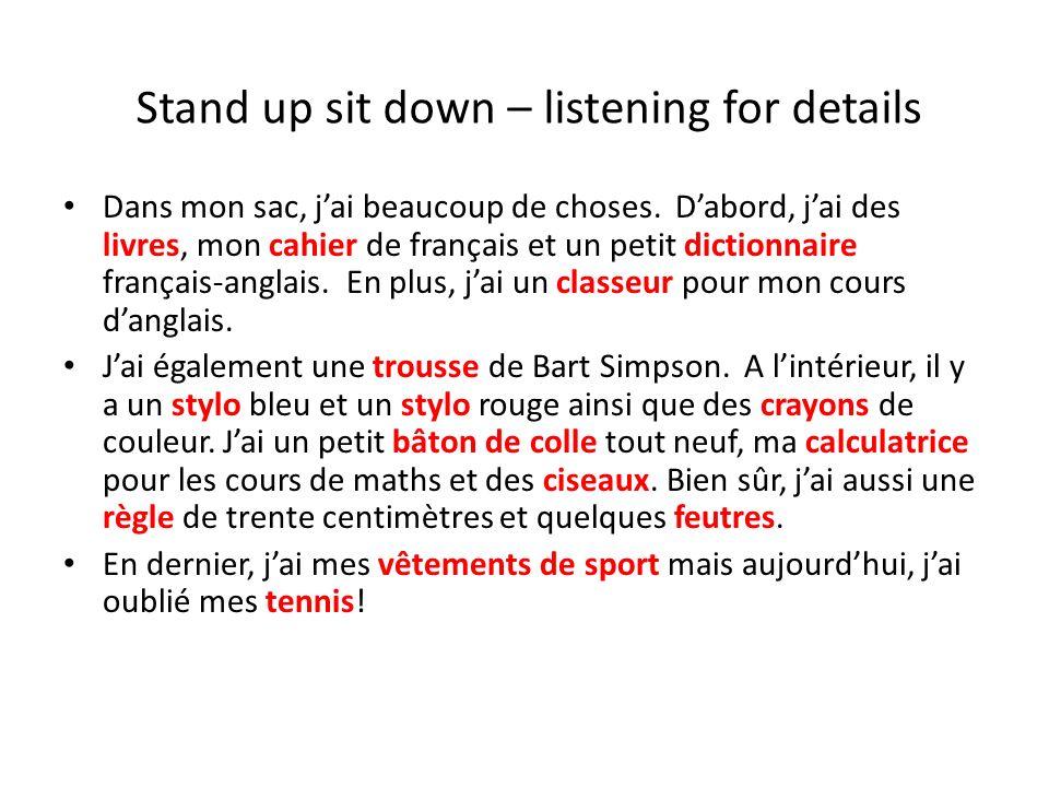 Stand up sit down – listening for details Dans mon sac, jai beaucoup de choses.