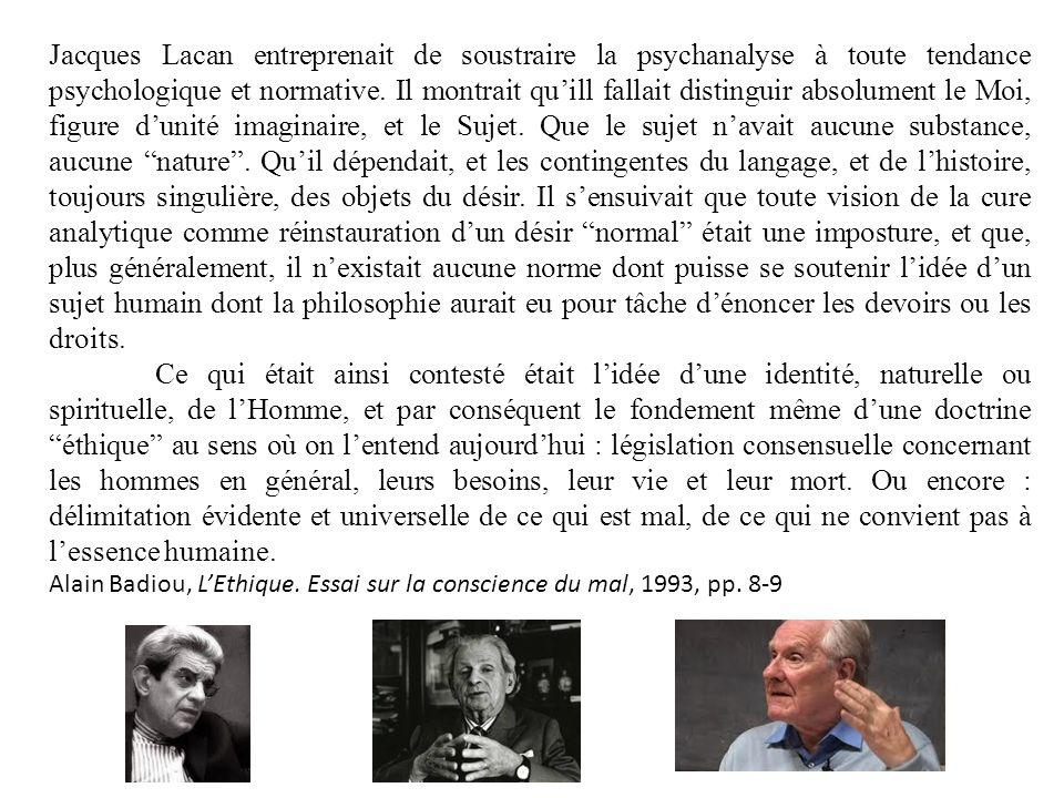Jacques Lacan entreprenait de soustraire la psychanalyse à toute tendance psychologique et normative. Il montrait quill fallait distinguir absolument