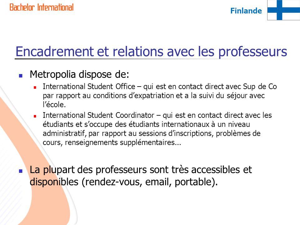 Encadrement et relations avec les professeurs Metropolia dispose de: International Student Office – qui est en contact direct avec Sup de Co par rappo