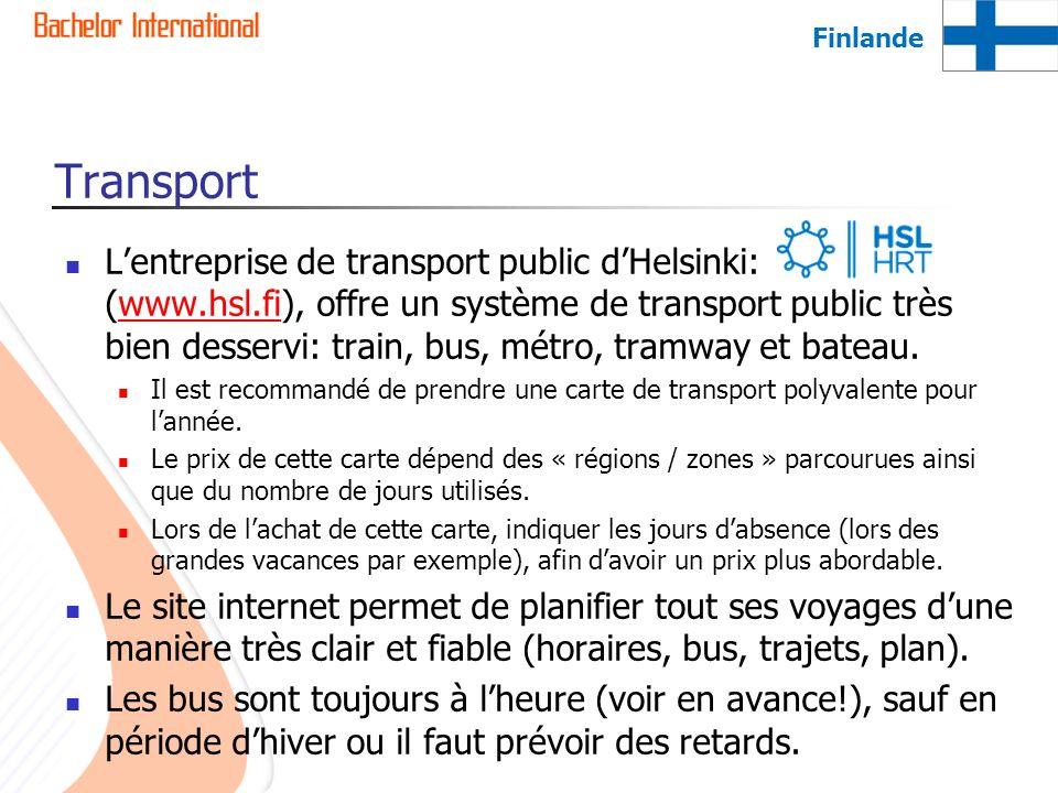Transport Lentreprise de transport public dHelsinki: (www.hsl.fi), offre un système de transport public très bien desservi: train, bus, métro, tramway