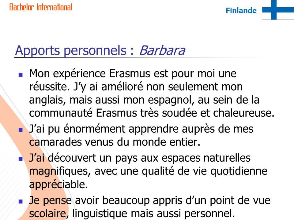 Apports personnels : Barbara Mon expérience Erasmus est pour moi une réussite. Jy ai amélioré non seulement mon anglais, mais aussi mon espagnol, au s