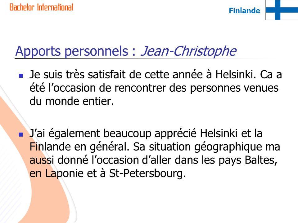 Apports personnels : Jean-Christophe Je suis très satisfait de cette année à Helsinki. Ca a été loccasion de rencontrer des personnes venues du monde
