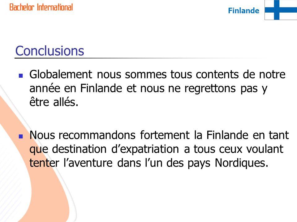 Conclusions Globalement nous sommes tous contents de notre année en Finlande et nous ne regrettons pas y être allés. Nous recommandons fortement la Fi