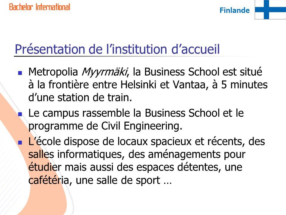 Présentation de linstitution daccueil Metropolia Myyrmäki, la Business School est situé à la frontière entre Helsinki et Vantaa, à 5 minutes dune stat