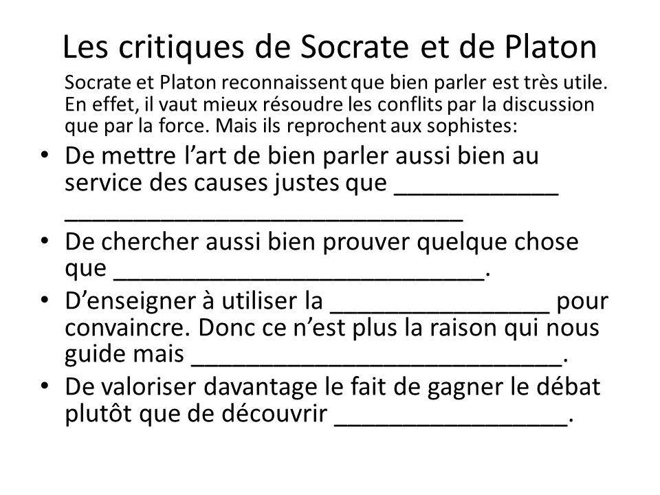 Les critiques de Socrate et de Platon Socrate et Platon reconnaissent que bien parler est très utile. En effet, il vaut mieux résoudre les conflits pa