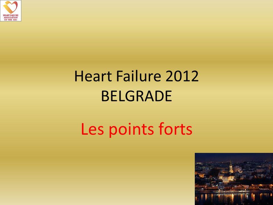 Heart Failure 2012 BELGRADE Les points forts