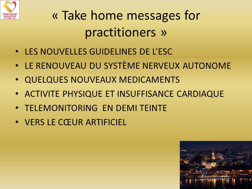 « Take home messages for practitioners » LES NOUVELLES GUIDELINES DE LESC LE RENOUVEAU DU SYSTÈME NERVEUX AUTONOME QUELQUES NOUVEAUX MEDICAMENTS ACTIV
