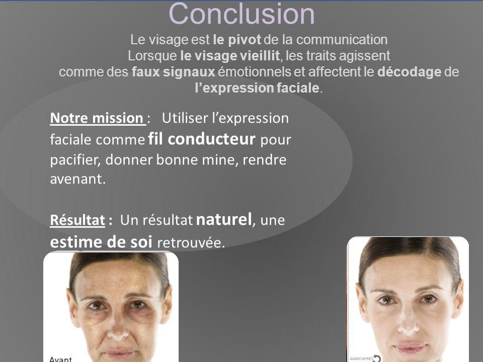 Notre mission : Utiliser lexpression faciale comme fil conducteur pour pacifier, donner bonne mine, rendre avenant.