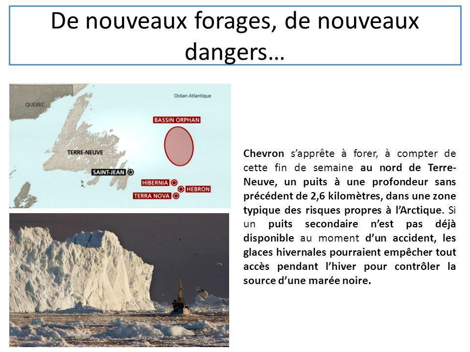 De nouveaux forages, de nouveaux dangers… Chevron sapprête à forer, à compter de cette fin de semaine au nord de Terre- Neuve, un puits à une profonde