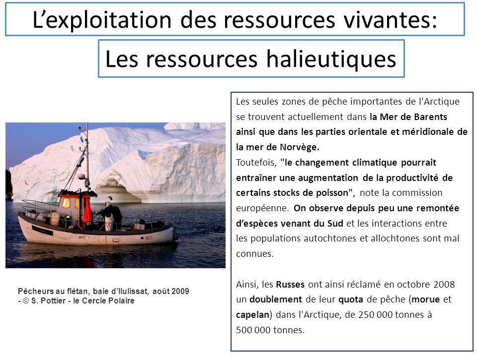 Lexploitation des ressources vivantes: Les seules zones de pêche importantes de l'Arctique se trouvent actuellement dans la Mer de Barents ainsi que d