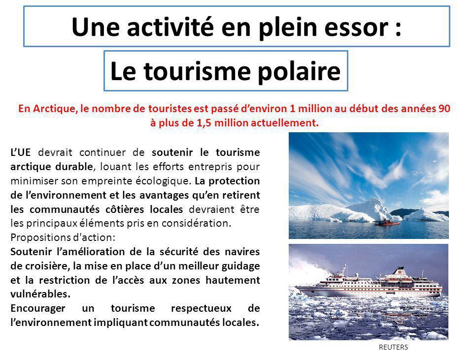 Une activité en plein essor : REUTERS En Arctique, le nombre de touristes est passé denviron 1 million au début des années 90 à plus de 1,5 million ac