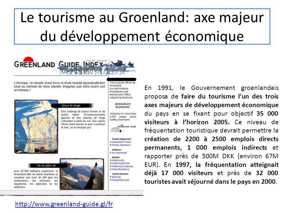 Le tourisme au Groenland: axe majeur du développement économique En 1991, le Gouvernement groenlandais proposa de faire du tourisme lun des trois axes
