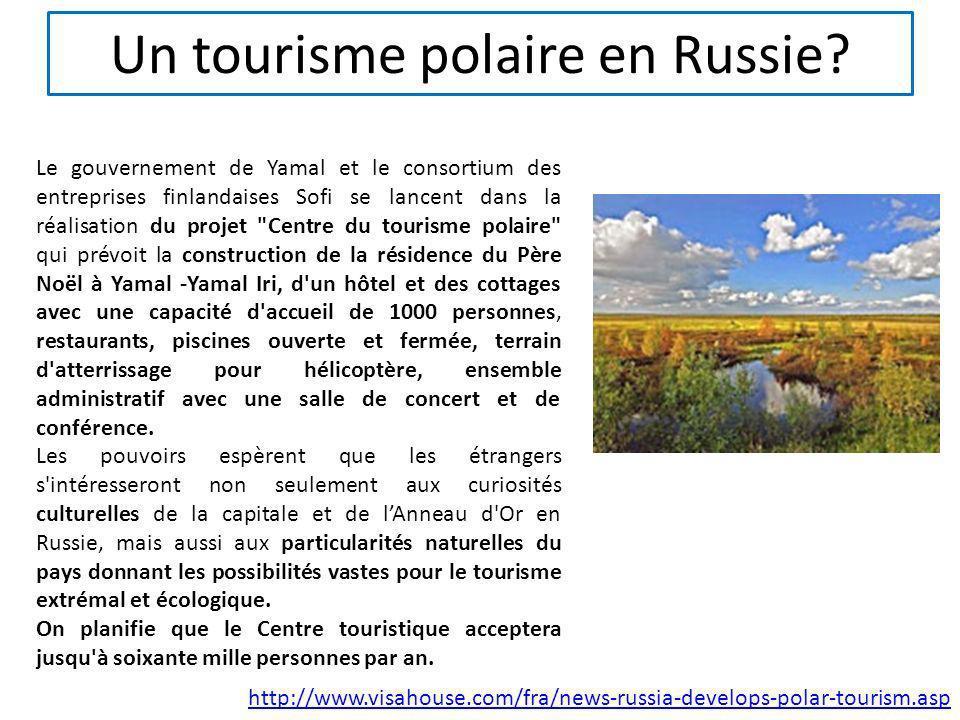 Un tourisme polaire en Russie? Le gouvernement de Yamal et le consortium des entreprises finlandaises Sofi se lancent dans la réalisation du projet