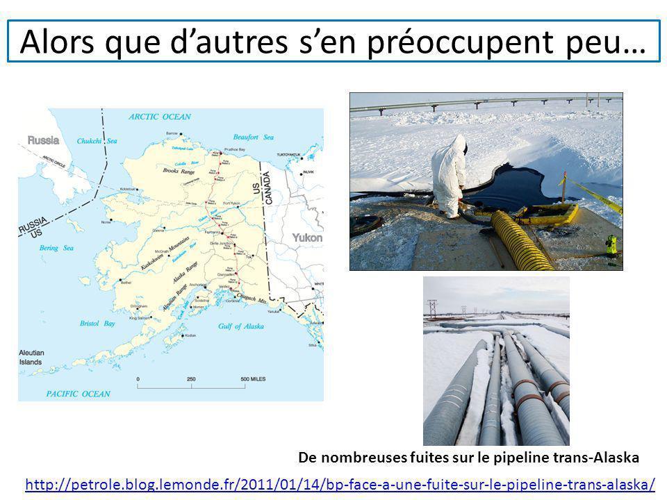 Alors que dautres sen préoccupent peu… De nombreuses fuites sur le pipeline trans-Alaska http://petrole.blog.lemonde.fr/2011/01/14/bp-face-a-une-fuite