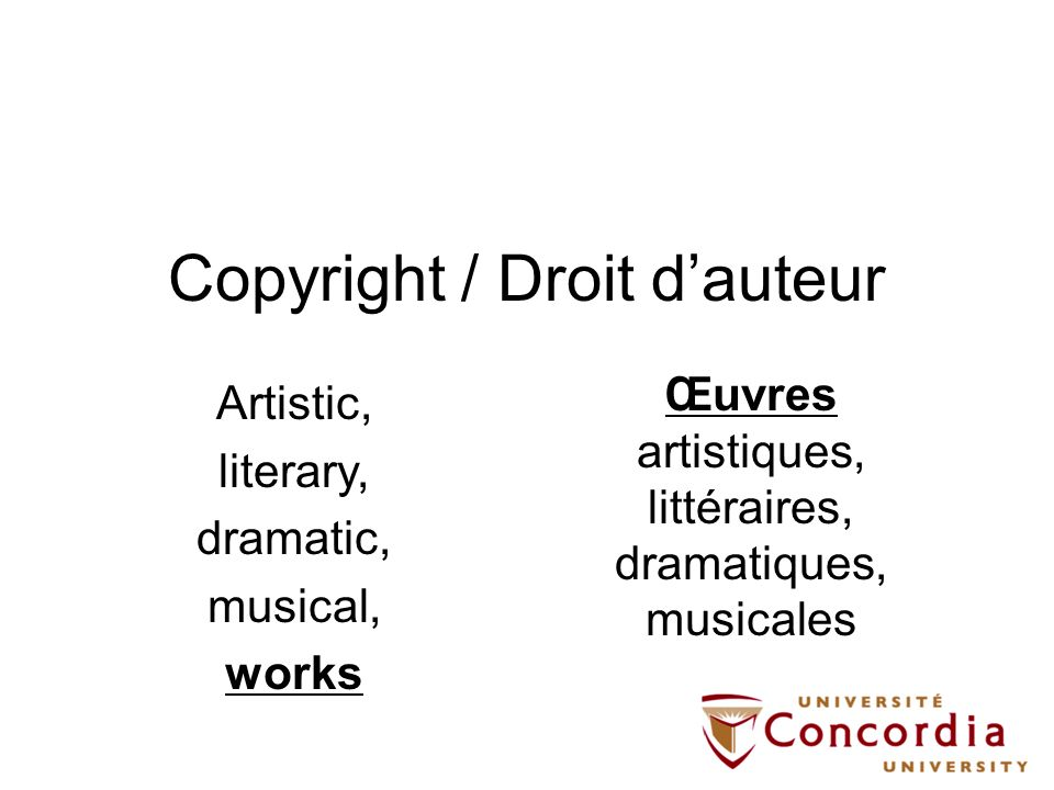 Copyright / Droit dauteur Œuvres artistiques, littéraires, dramatiques, musicales Artistic, literary, dramatic, musical, works EDTs & Items posted in IRs.