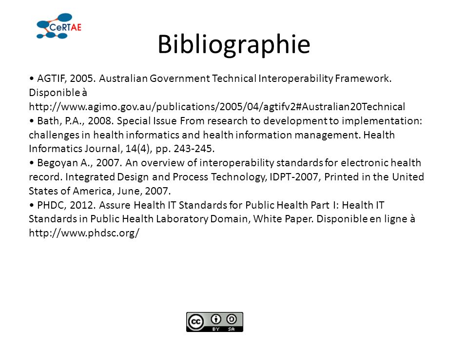 Bibliographie AGTIF, 2005. Australian Government Technical Interoperability Framework. Disponible à http://www.agimo.gov.au/publications/2005/04/agtif