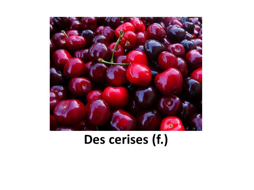 Des cerises (f.)