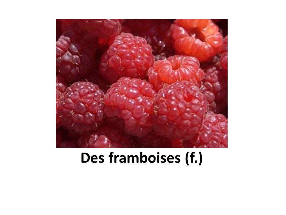 Des framboises (f.)