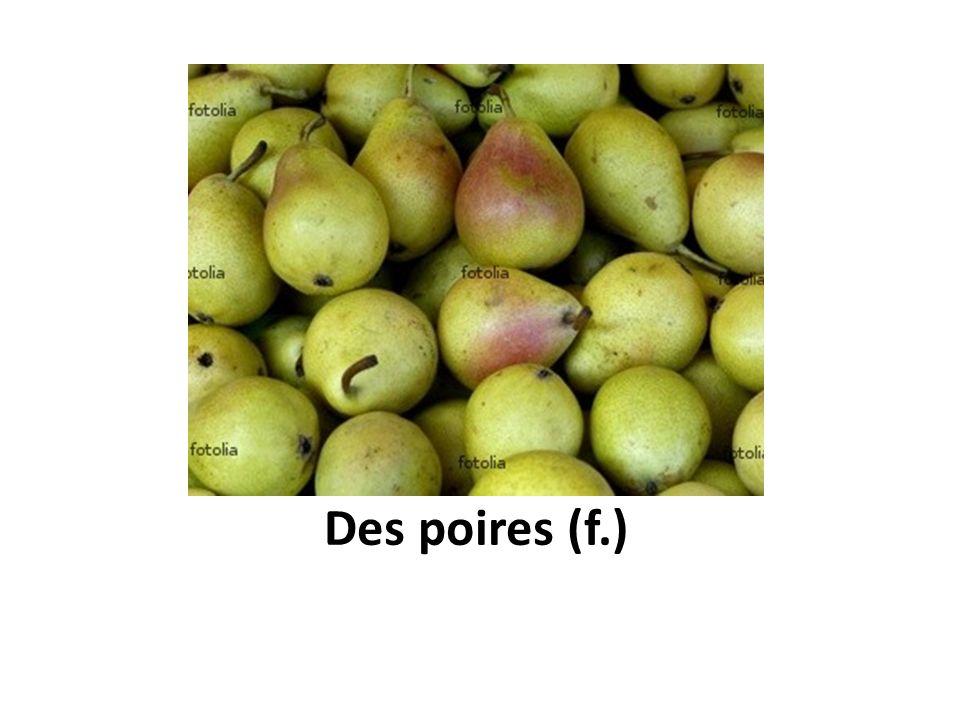 Des poires (f.)